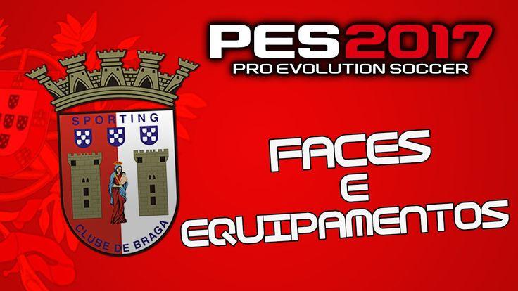 Faces e Equipamentos do SC Braga|PES 2017|PS4