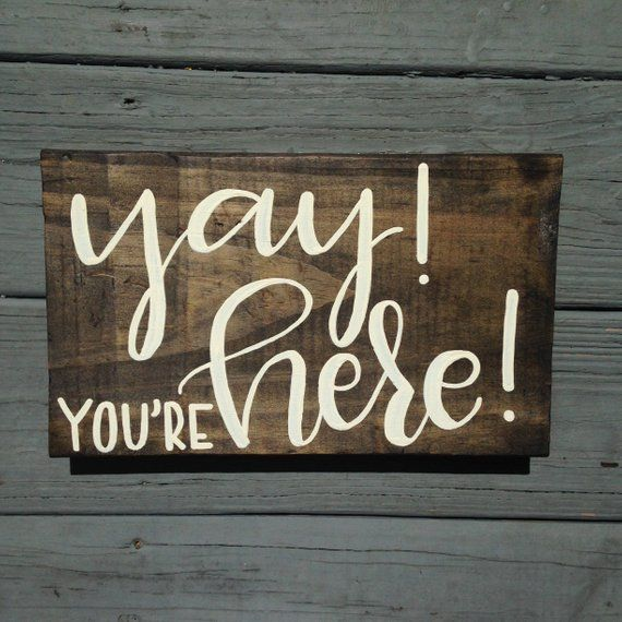 yay you re here sign hand painted wood sign for office classroom rh pinterest com