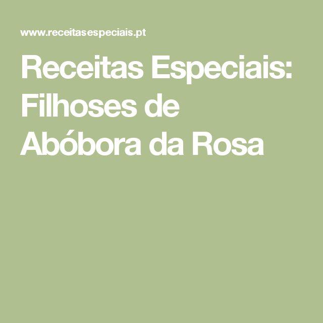 Receitas Especiais: Filhoses de Abóbora da Rosa