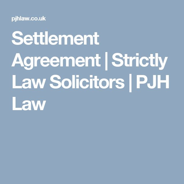 Settlement Agreement Strictly Law Solicitors PJH Law - settlement agreement
