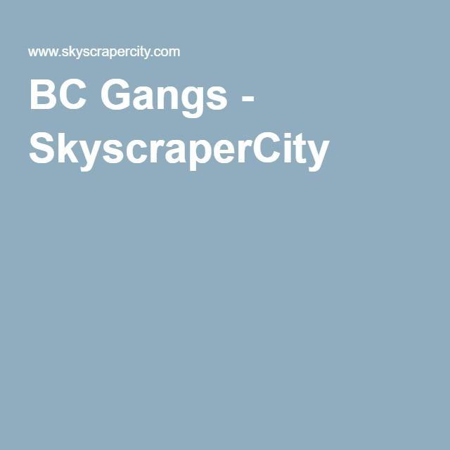 BC Gangs - SkyscraperCity