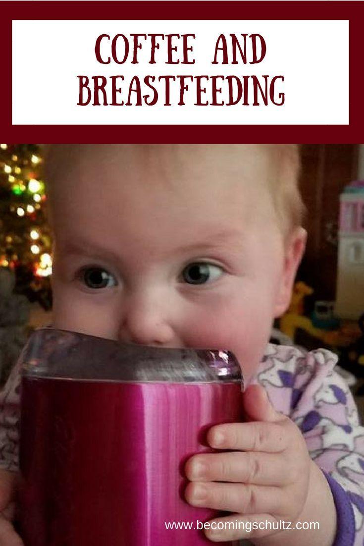 Can You Have Caffeine While Breastfeeding Caffeine And Breastfeeding Coffee While Breastfeeding Breastfeeding