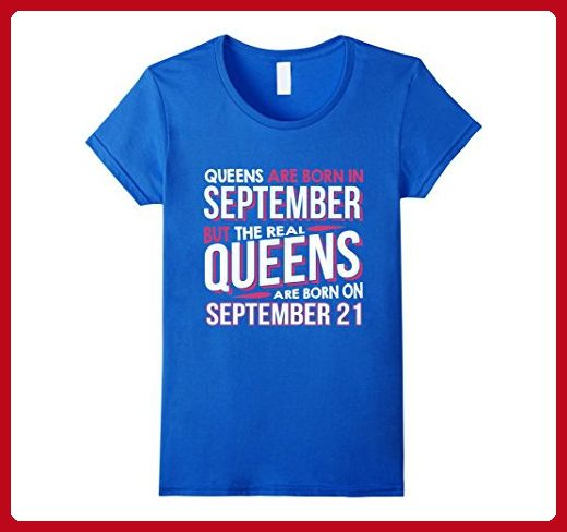 Womens Real Queens Are Born On September 21 T-shirt 21st Birthday Large Royal Blue