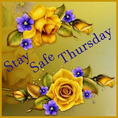 Stay Safe Thursday thursday thursday quotes thursday pictures thursday quotes and sayings thursday images