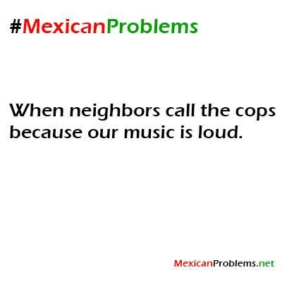 Mexican Problem #9873 - Mexican Problems