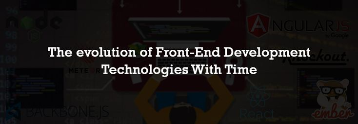Have #FrontendDevelopment Technologies For Website Evolved With Time?