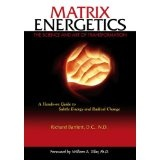 Matrix Energetics: The Science and Art of Transformation (Hardcover)By Richard Bartlett