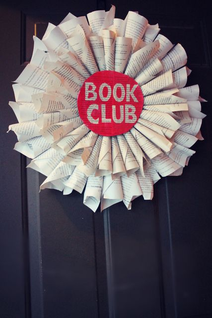 If I was in a book club I would want to make this...Book Club Wreath, made from book pages (of course you could just get scrapbooking paper with words on it, and you wouldn't need to dissect a book!)