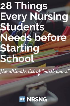 "39 Things Every Nursing Student Needs before Starting School [the ultimate list of ""must-have"" nursing school supplies"