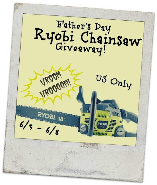 Enter to win your dad a Ryobi Chainsaw! http://chant3llo.com/ryobi-chainsaw-giveaway/