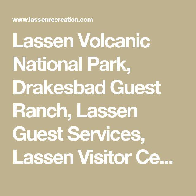 Lassen Volcanic National Park, Drakesbad Guest Ranch, Lassen Guest Services, Lassen Visitor Center, Lassen Park Cabins :: California Guest Services