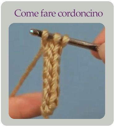 Come fare cordoncino a uncinetto