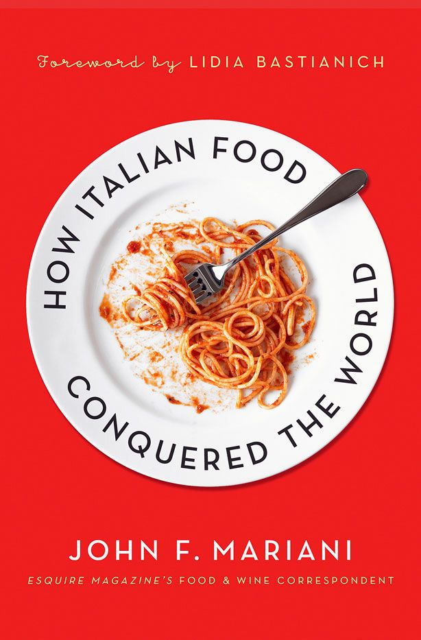 46 best book coversnonfictionfood images on pinterest health how italian food conquered the world by john f mariani foreword by lida bastianich forumfinder Choice Image