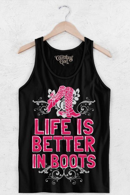 Women's Country Girls™™ Life Is Better In Boots Tank | Our Women's Loose fit tank is made with lightweight cotton. This tank runs large, click the Size & Fit link before selecting a size. 100% combed and ringspun cotton.