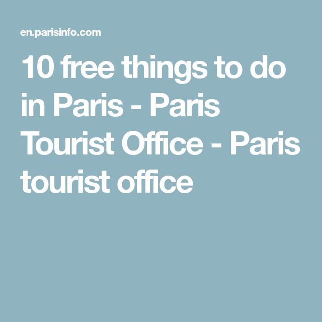 10 free things to do in Paris - Paris Tourist Office - Paris tourist office