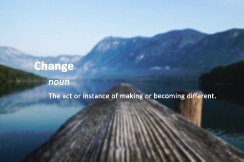 The definition of change.