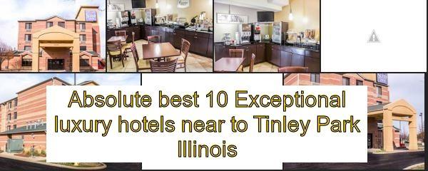 Popular 10 Impressive Luxury Hotels Near To Tinley Park Illinois Tinley Hotels Class Luxury Hotel Hotel Tinley Park Illinois
