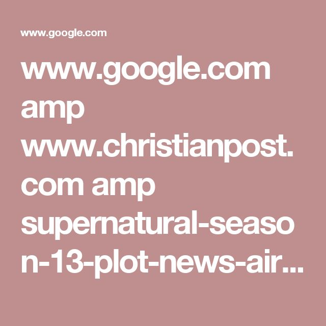 www.google.com amp www.christianpost.com amp supernatural-season-13-plot-news-air-date-sam-and-dean-to-raise-lucifers-son-castiel-returns-in-scooby-doo-episode-194892