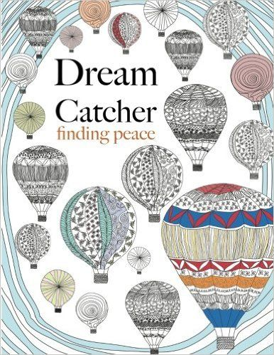 Dream Catcher Finding Peace Anti Stress Art Therapy Adult Colouring For Busy People