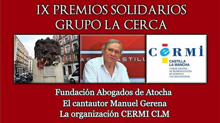 IX PREMIOS SOLIDARIOS DEL GRUPO LA CERCA  CERMI CLM Fundación Abogados de Atocha Grupo La Cerca IX Premios Solidarios La Cerca Manuel Gerena