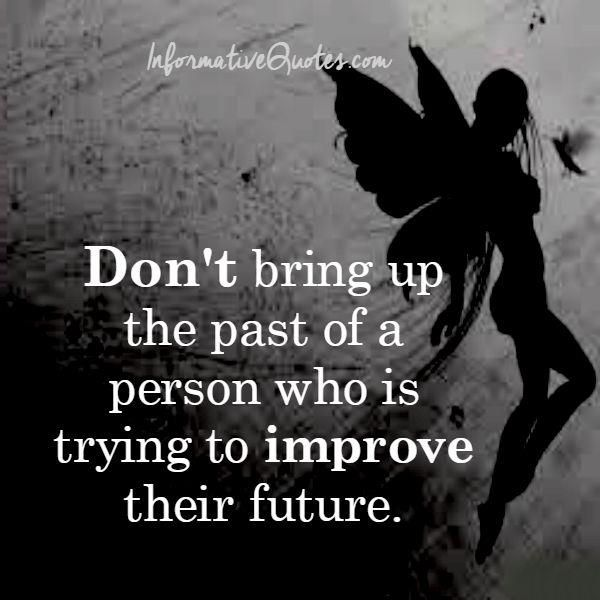 Bringing Up The Past Quotes: 31 Best Don't Let Your Past Interfere With Your Future