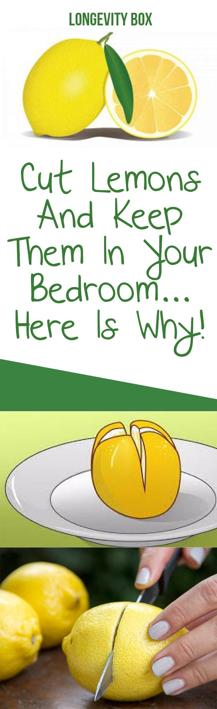 Cut lemons and keep them in your bedroom