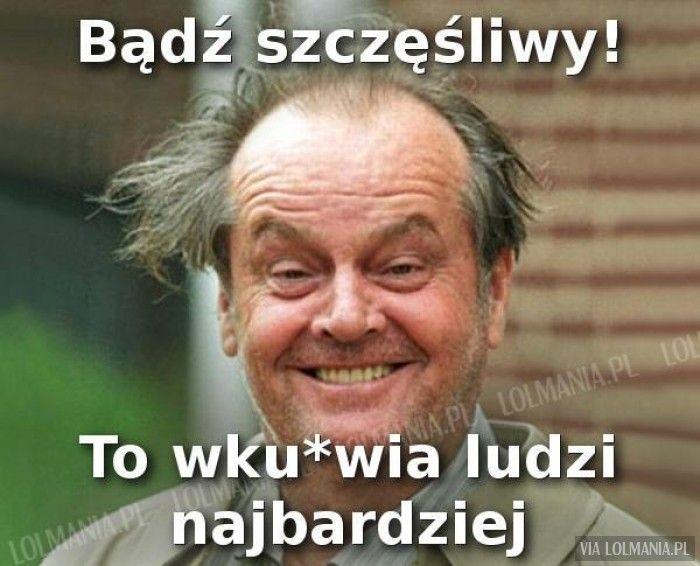 Bądź szczęśliwy! - LOL mania