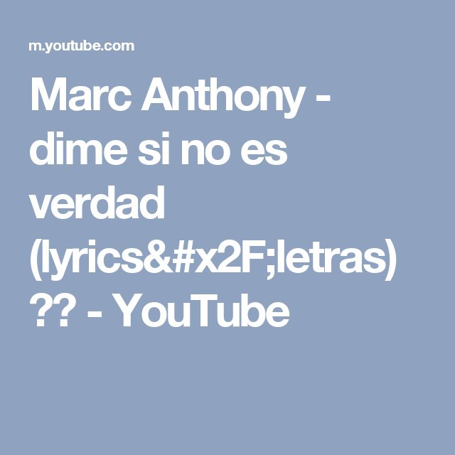 Marc Anthony - dime si no es verdad (lyrics/letras) ᴴᴰ - YouTube