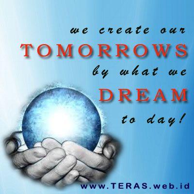 Quote Motivasi 'we create our tomorrows by what we dream to day' kita menciptakan masa depan dengan apa yang kita impikan saat ini