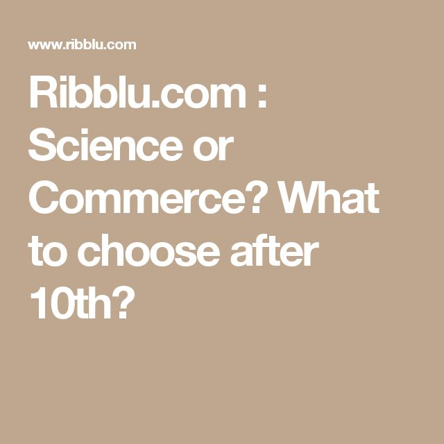 Ribblu.com : Science or Commerce? What to choose after 10th?