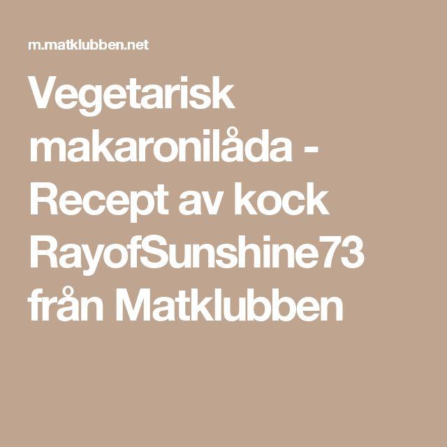 Vegetarisk makaronilåda - Recept av kock RayofSunshine73 från Matklubben
