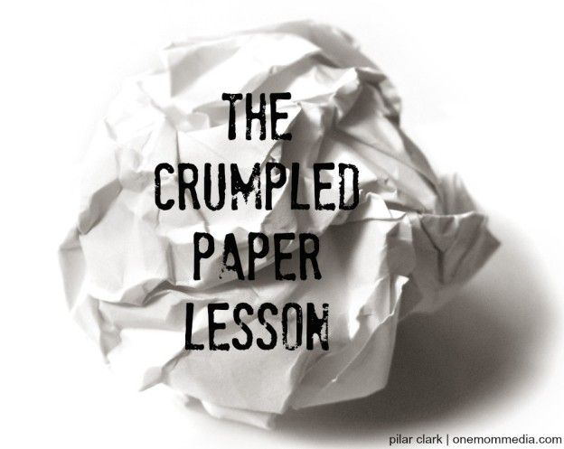 Bullying and the Crumpled Paper Lesson   Babble