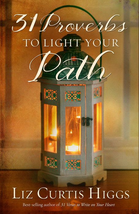 31 Proverbs to Light Your Path by Liz Curtis Higgs - WaterBrook & Multnomah