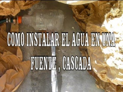COMO INSTALAR AGUA PARA UNA CASCADA - YouTube