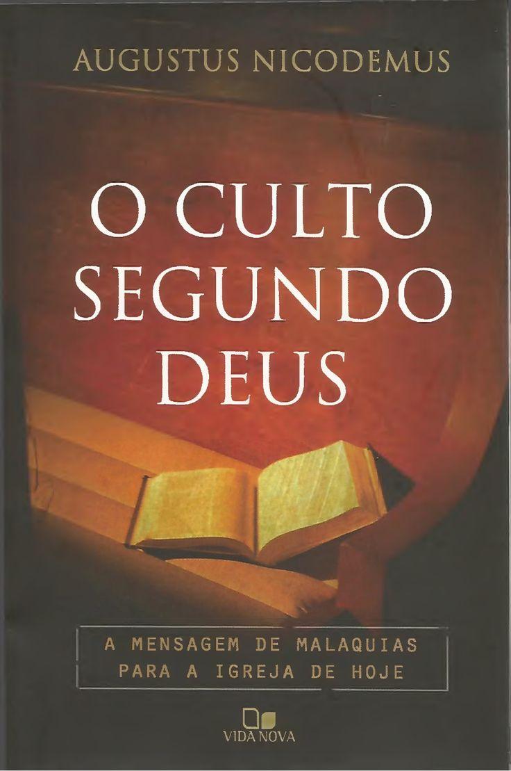Augustus nicodemus   o culto segundo deus by Adeilson De Jesus Santos via slideshare