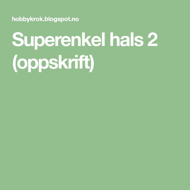 Superenkel hals 2 (oppskrift)