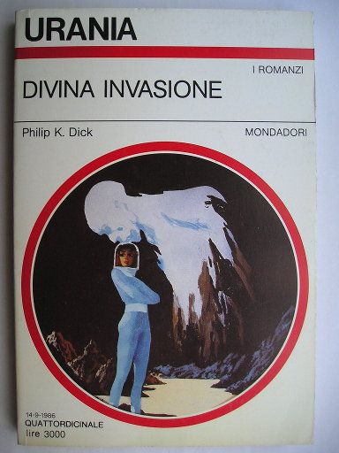"The novel ""The Divine Invasion"" by Philip K. Dick was published for the first time in 1981. Cover art by Karel Thole for an Italian edition. Click to read a review of this novel!"