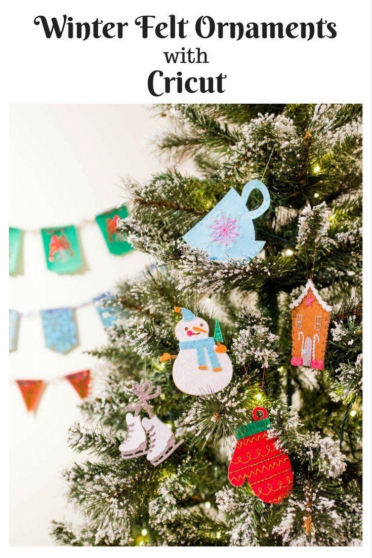 Winter Felt Ornaments With Cricut Felt Ornaments Winter Holiday