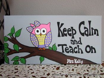 Classroom Owl Sign Keep Calm and Teach On - Personalized
