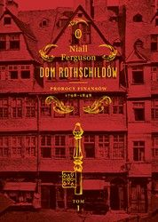 Dom Rothschildów. Tom 1 Niall Ferguson - ebook mobi, epub