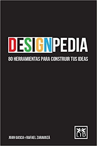 Designpedia. 80 Herramientas Para Construir Tus Ideas LEO: Amazon.es: Juan Gasca Rubio, Rafael Zaragoza Álvaro: Libros