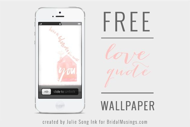 Free Love Quote Download By Julie Song Ink On Bridal Musings: 74 Best Images About Free Printables On Pinterest