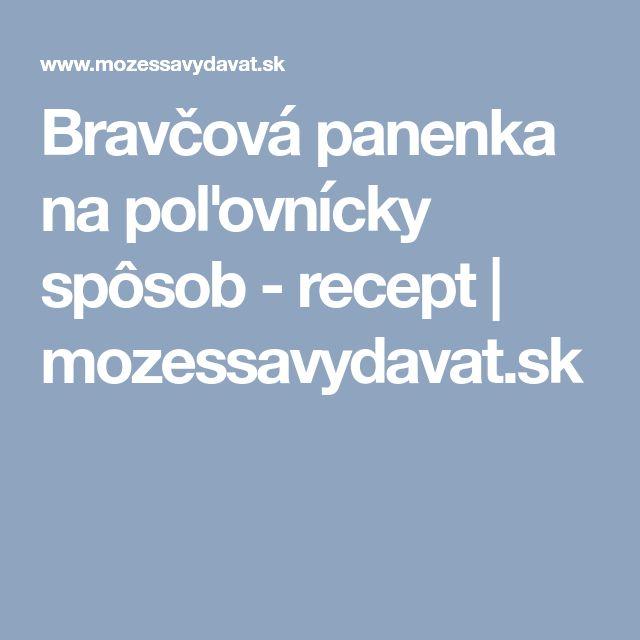 Bravčová panenka na poľovnícky spôsob - recept | mozessavydavat.sk