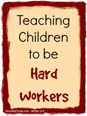 Teaching Children to be Hard Workers