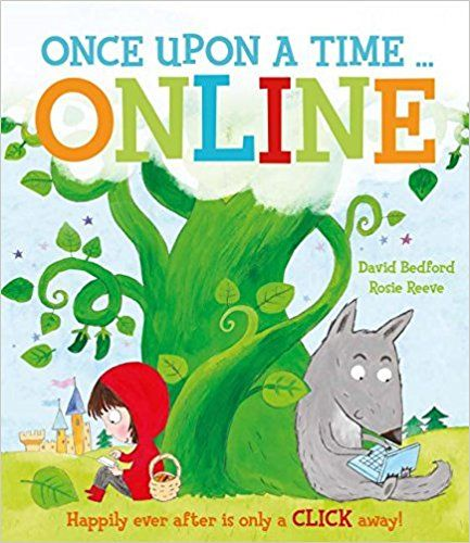 Once Upon a Time... Online: Happily Ever After Is Only a Click Away!: David Bedford, Rosie Reeve: 9781472392350: Amazon.com: Books