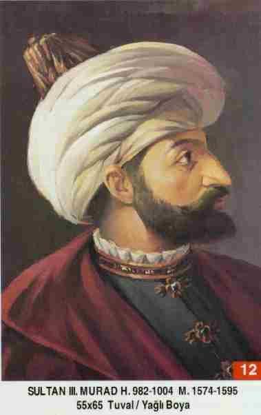 Murat III.- Babasi . Ikinci Selim Annesi . Nurbânu Sultan Doğumu : 4 Temmuz 1546 Vefati . 16 Ocak 1595 Saltanati : 1574 - 1595 (21 ) sene