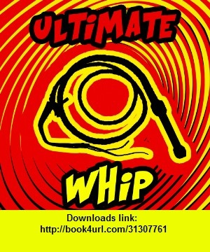 Ultimate Whip, iphone, ipad, ipod touch, itouch, itunes, appstore, torrent, downloads, rapidshare, megaupload, fileserve