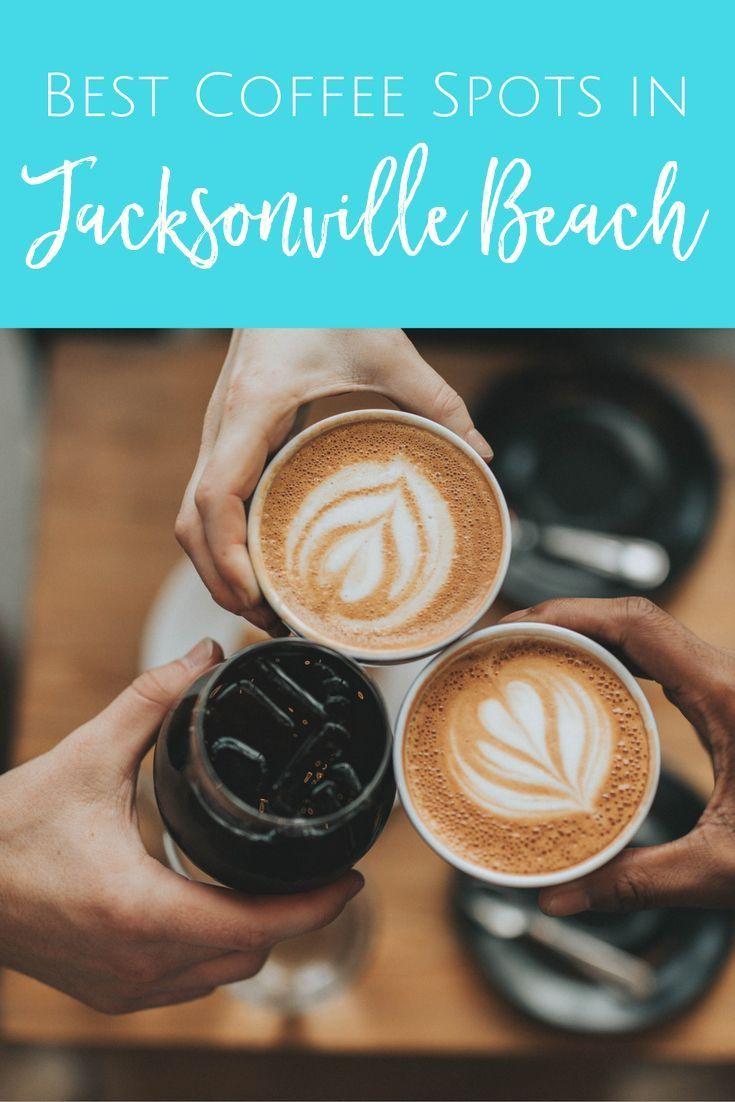 The Best Coffee Shops In Jacksonville Beach Jacksonville Beach Moms Best Coffee Shop Best Coffee Beach Mom