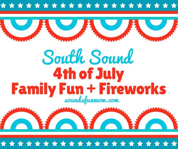 South Sound Family Friendly 4th of July Events and Fireworks Shows
