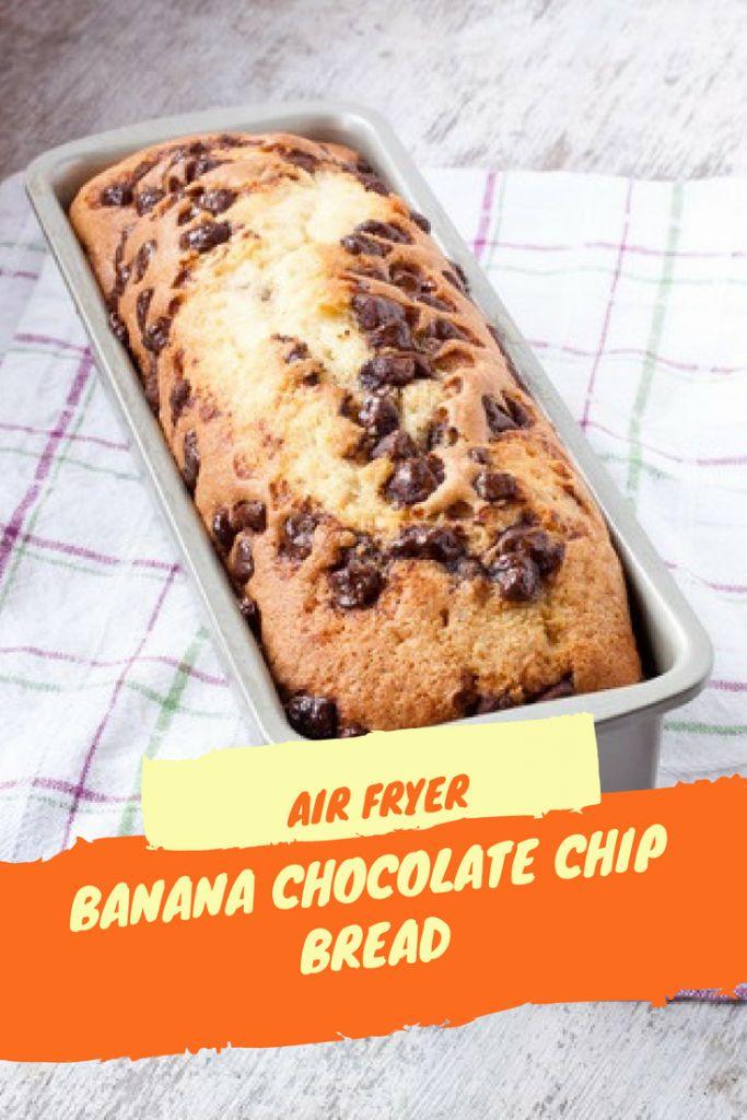 Air Fryer, Homemade Banana Chocolate Chip Bread Recipe